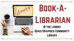 Book-A-Librarian @ Lomira QuadGraphics Community Library