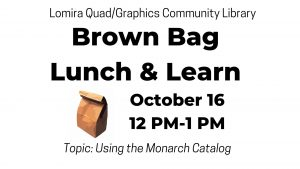Brown Bag Lunch & Learn: Using the Monarch Catalog @ Lomira QuadGraphics Community Library