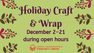 Holiday Craft & Wrap Drop-In (During regular open hours) @ Lomira QuadGraphics Community Library